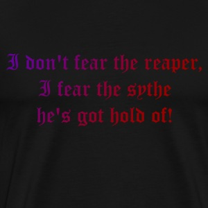 Dont fear the reaper - Men's Premium T-Shirt