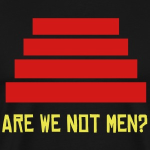 Are We Not Men? - Men's Premium T-Shirt