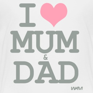 White i love mum and dad by wam Toddler Shirts - Toddler Premium T-Shirt