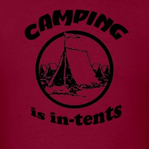 camping is in tents [2nd edition] - Men's T-Shirt
