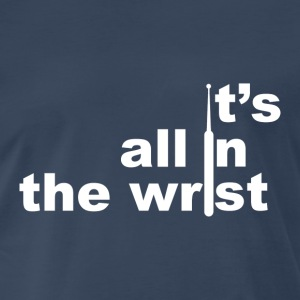 its all in the wrist [white edition] - Men's Premium T-Shirt
