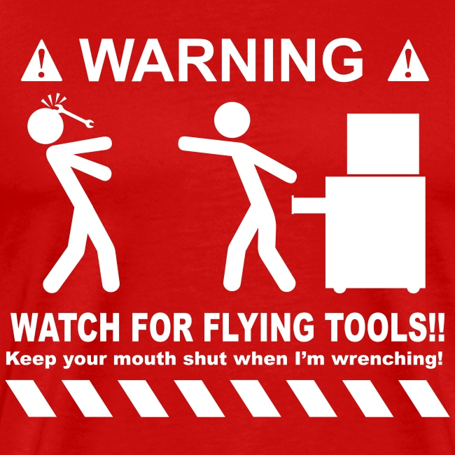 Watch For Flying Tools