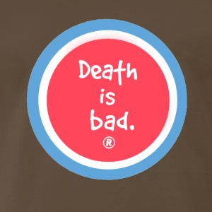 Death is Bad - Men's Premium T-Shirt
