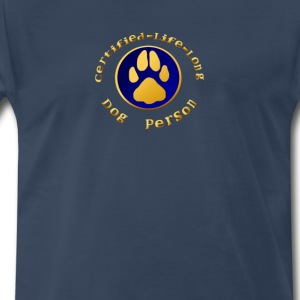 Certified-Life-Long Dog Person - Men's Premium T-Shirt