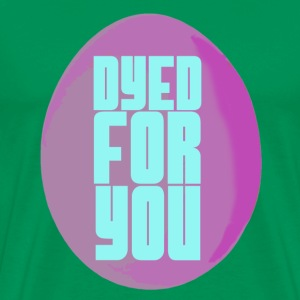 Dyed for you - Men's Premium T-Shirt