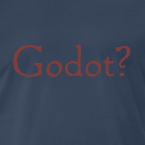 Godot? - Men's Premium T-Shirt