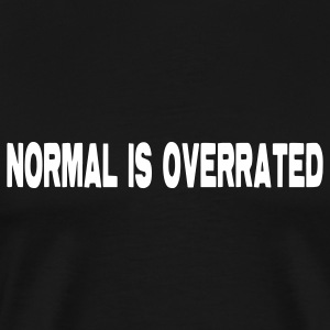 Normal is Overrated - Men's Premium T-Shirt