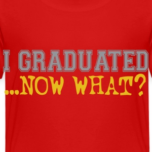 Red graduated_now_what Toddler Shirts - Toddler Premium T-Shirt