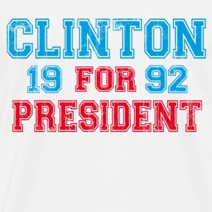 Natural Bill Clinton 1992 President T-Shirts - Men's Premium T-Shirt