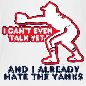 White Talk Yet Yankees Hater Toddler Shirts - Toddler Premium T-Shirt