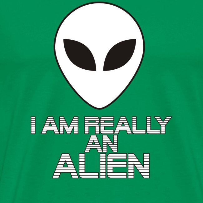 I am really an alien
