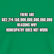 Design ~ Millions of reasons why homeopathy doesn't work