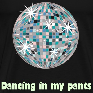 Dancing in my pants - Men's Premium T-Shirt
