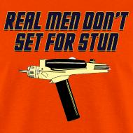 Design ~ REAL MEN DON'T SET FOR STUN T-Shirt