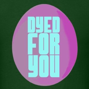 Dyed for you - Men's T-Shirt