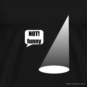 Black not_funny_png T-Shirts - Men's Premium T-Shirt