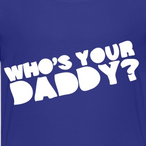 Royal blue Who's Your Daddy? Kids' Shirts - Kids' Premium T-Shirt