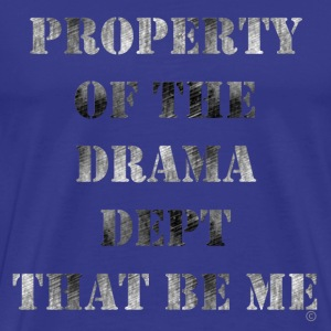 Royal blue Property Of THe Drama Dept T-Shirts - Men's Premium T-Shirt