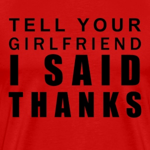 Tell your girlfriend [black edition] - Men's Premium T-Shirt
