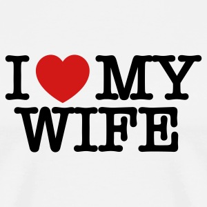 I Love My Wife T Shirt - Men's Premium T-Shirt