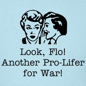 Pro-Lifer Pro-War! - Men's T-Shirt