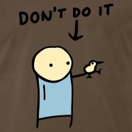Design ~ Don't Do It XXXL Shirt