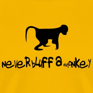 Never bluff a monkey - Men's Premium T-Shirt
