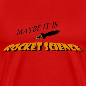 Rocket Science - Men's Premium T-Shirt