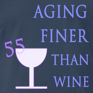 55th Birthday Aging Like Wine - Men's Premium T-Shirt
