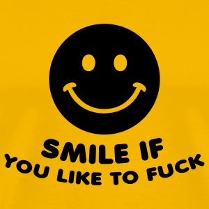 Yellow smile if you like to fuck sex  T-Shirts - Men's Premium T-Shirt