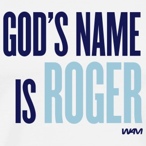 White god's name is roger T-Shirts - Men's Premium T-Shirt