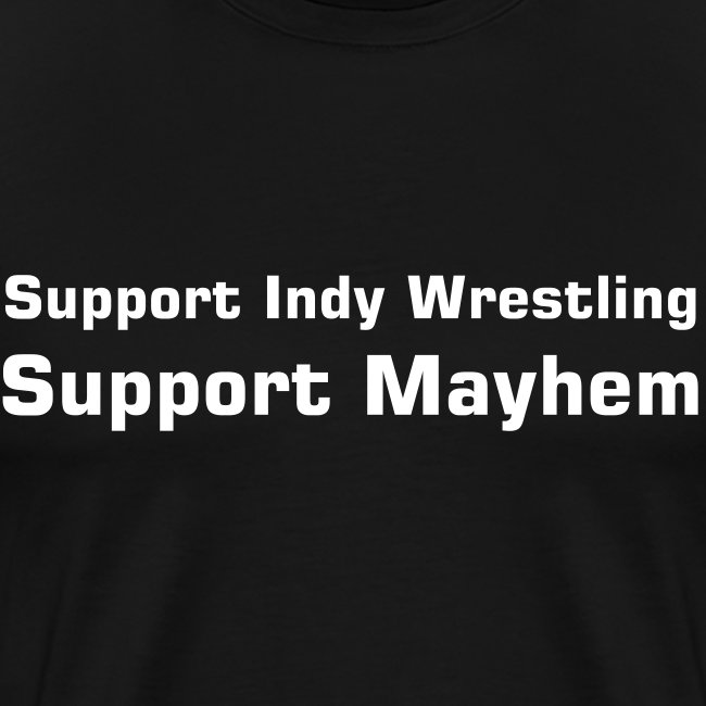 Support Indy Wrestling: Support Mayhem