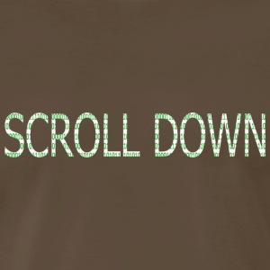 Chocolate SCROLL DOWN T-Shirts - Men's Premium T-Shirt