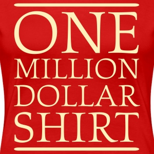 Red One Million Dollar Shirt Plus Size - Women's Premium T-Shirt