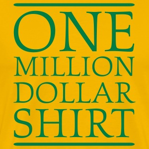 Yellow One Million Dollar Shirt T-Shirts - Men's Premium T-Shirt