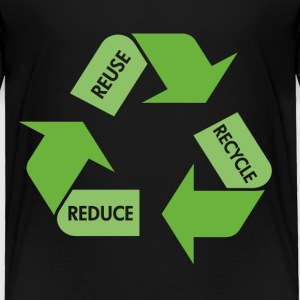 Black Recycle Reuse Reduce Toddler Shirts - Toddler Premium T-Shirt