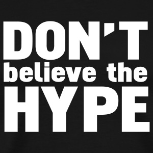 Black don't believe the hype T-Shirts - Men's Premium T-Shirt