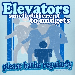Elevators Smell Different to Midgets T-Shirt - Men's T-Shirt