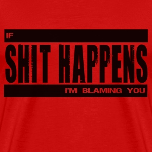 if shit happens - Men's Premium T-Shirt