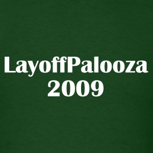 LayoffPalooza 2009 - Men's T-Shirt