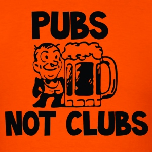 Pubs Not Clubs - Men's T-Shirt