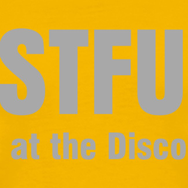 STFU @ The Disco w/Silver Sparkles Men's T
