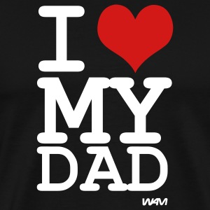 Black i love my dad by wam T-Shirts - Men's Premium T-Shirt