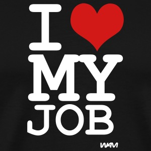 Black i love my job by wam T-Shirts - Men's Premium T-Shirt