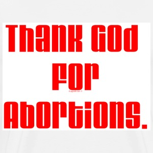 Thank God For Abortions  - Men's Premium T-Shirt