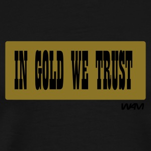 Black in gold we trust  by wam T-Shirts - Men's Premium T-Shirt