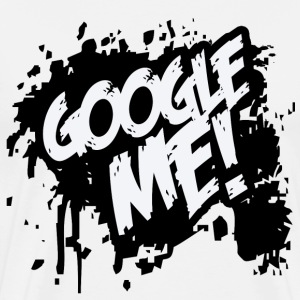 White Google me T-Shirts - Men's Premium T-Shirt