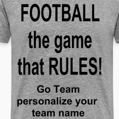 Football the game that rules/personalize team name