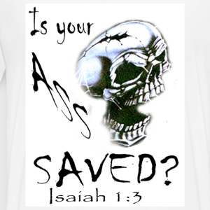 Is you a** saved? TEE - Men's Premium T-Shirt