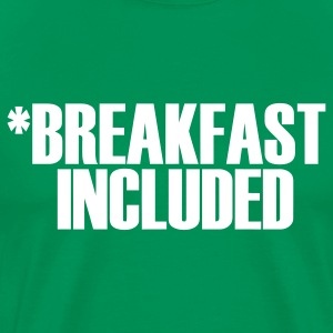 Breakfast Included - Men's Premium T-Shirt